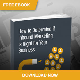 How to Determine if Inbound Marketing is Right for Your Business